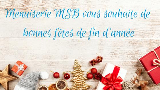 Menuiserie MSB vous souhaite de bonnes fêtes de fin d'année 2019